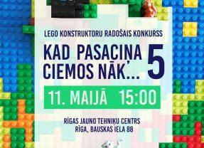 """Rīgas atklātais bērnu un skolēnu  LEGO konstruktoru radošais konkurss  """"Kad pasaciņa ciemos nāk…5"""""""