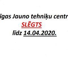 Rīgas Jauno tehniķu centrs slēgts līdz 14.04.2020.